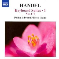 Philip Edward Fisher - Handel: Keyboard Suites Vol 1
