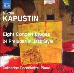 Catherine Gordeladze - Kapustin: 8 Concert Etudes; 24 Preludes in Jazz Style