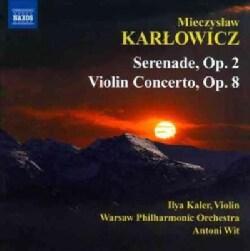 Mieczyslaw Karlowicz - Karlowicz: Serenade Op. 2, Violin Concerto in A Major, Op. 8