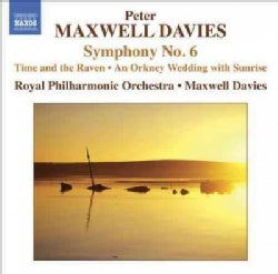 Peter Maxwell Davies - Davies: Symphony No. 6/Time and the Raven/An Orkney Wedding with Sunrise