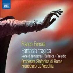 Franco Ferrara - Ferrara: Fantasia Tragica