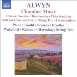 Hermitage String Trio - Alwyn: Chamber Music: Clarinet Sonata; Oboe Sonata; Viola Sonatina; Suite for Oboe & Harp; String Tri...
