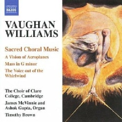 Choir Of Clare College - Vaughan-Williams: Sacred Choral Music: Vision of Acroplanes, Mass in G Minor, Voice out of The Whirl...