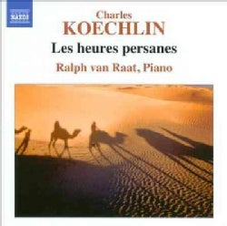 Ralph Van Raat - Koechlin: Les Heures Persanes