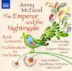 Jenny McLeod - McLeod: Emperor and The Nightingale, Rock Concerto for Piano and Orchestra, Three Celebrations for Orchestra