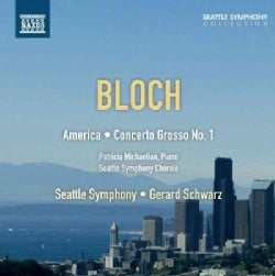 Seattle Symphony Orchestra - Bloch: America: An Epic Rhapsody, Concerto Grosso No. 1