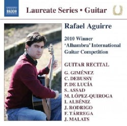 Rafael Aguirre - Guitar Laureate Series: Rafael Aguirre