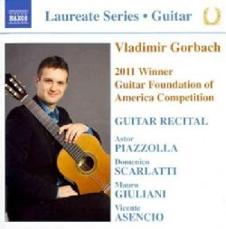 Vladimir Gorbach - Guitar Laureate Series: Vladimir Gorbach (Winner; 2011 Guitar Foundation of America Competition)