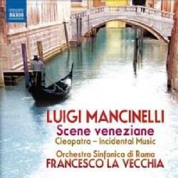 Luigi Mancinelli - Mancinelli: Scene Veneziane/Cleopatra: Sei Intermezzi Sinfonici