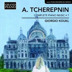 Alexander Tcherepnin - Tcherepnin: Complete Piano Music: Vol. 7