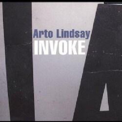 Arto Lindsay - Invoke
