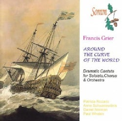 Francis Grier - Grier: Around the Curve of the World