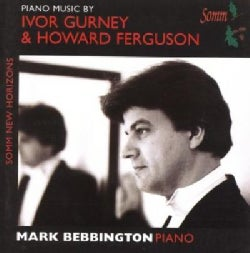 Mark Bebbington - Piano Music by Ivor Gurney & Howard Ferguson