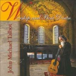 John Michael Talbot - Worship And Bow Down