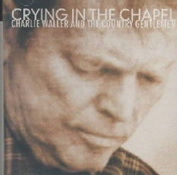 Charlie Waller - Crying in the Chapel