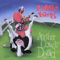 Eddie King - Another Cow's Dead