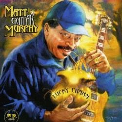 """Matt """"Guitar"""" Murphy - Lucky Charm"""