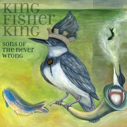 Sons Of the Never Wrong - King Fisher King