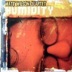 Matt Wilson - Humidity
