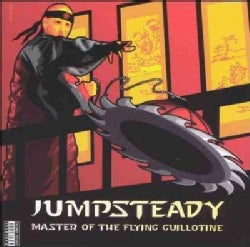 Jumpsteady - Master Of The Flying Guillotine (Parental Advisory)