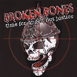 Broken Bones - Time For Anger, Not Justice