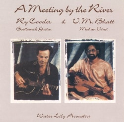 Ry Cooder/V M Bhatt - Meeting at the River
