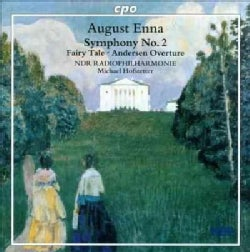 """August Enna - Enna: Symphony No 2; """"Fairy Tale"""" Symphonic Pictures; """"Hans Christian Andersen"""" Overture"""