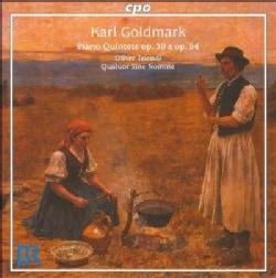 Karl Goldmark - Goldmark: Piano Quintets Op 30 & 54