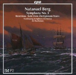"Natanael Berg - Berg: Symphony No 3 ""Forces"", Reverenza, Suite Suitors of The Duchess"" (Hertiginnans Friare)"