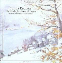 Julius Reubke - Reubke: Complete Works for Piano & Organ