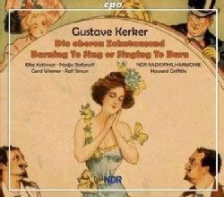 Gustav Kerker - Kerker: Burning to Sing Or Singing to Burn
