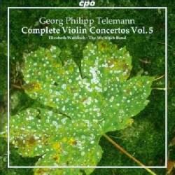 Wallfisch Band - Telemann: Complete Violin Concertos: Vol. 5