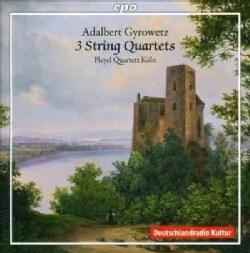 Adalbert Gyrowetz - Gyrowetz: 3 String Quartets