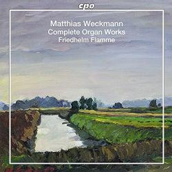 Matthias Weckman - Weckman: Complete Organ Works