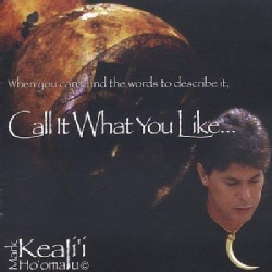 Mar Keali'i Ho'omalu - Call It What You Like