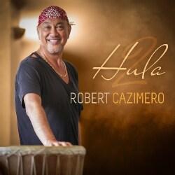 Robert Cazimero - Hula 2