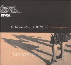 Andreas Trio - Chocolate Lounge: The Unforgettables