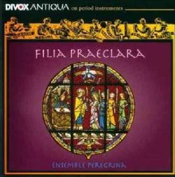 Ensemble Peregrina - Fila Praeclara