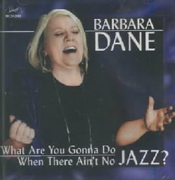Barbara Dane - What Are You Gonna Do When There Ain't No Jazz