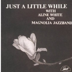 Aline White - Just a Little While
