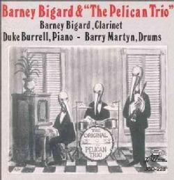 Barney Bigard - And The Pelican Trio