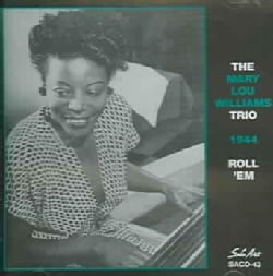Mary Lou Williams - Roll 'Em: The World Jam Session 1944 - Complete