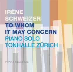 IRENE SCHWEIZER - TO WHOM IT MAY CONCERN-PIANO SOLO