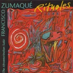 Francisco Zumaque - Rituales: The Afroamerindian Suite