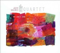 Jeff Quartet Holmes - Of One's Own