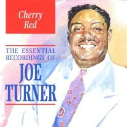 Joe Turner - Cherry Red: Essential Recordings of