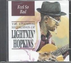 Lightnin' Hopkins - Feel So Bad: Essential Recordings of