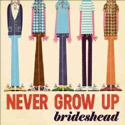 Brideshead - Never Grow Up