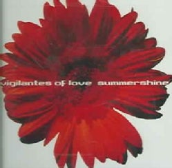 Vigilantes Of Love - Summershine