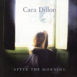 Cara Dillion - After the Morning